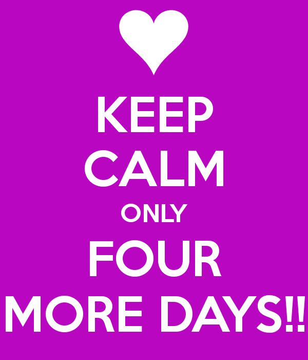 keep-calm-only-four-more-days-8
